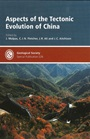 Aspects of the Tectonic Evolution of China