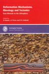 Deformation Mechanisms, Rheology & Tectonics: from Minerals to the Lithosphere