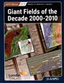Giant Fields of the Decade 2000 to 2010