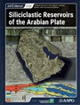Siliciclastic Reservoirs of the Arabian Plate