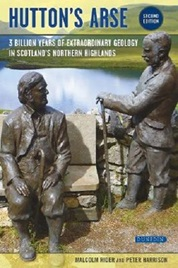 Hutton's Arse: 3 billion years of extraordinary geology in Scotland's Northern Highlands (2nd edition)