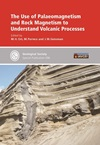 The Use of Palaeomagnetism and Rock Magnetism to Understand Volcanic Processes