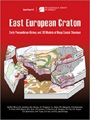 East European Craton: Early Precambrian History and 3-D Models of Deep Crustal Structure