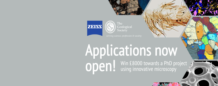 Grey background with the text Zeiss and The Geological Society applications now open win eight hundred pounds towards a phd project using innovative microscopy